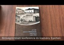 Embedded thumbnail for Bíróságtörténeti konferencia és kiadvány Egerben