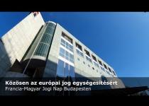 Embedded thumbnail for Közösen az európai jog egységesítésért – Francia-Magyar Jogi Szimpózium Budapesten