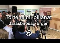 Embedded thumbnail for Történelmi pillanat - Járásbíróság Érden