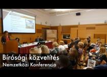 Embedded thumbnail for Bírósági közvetítés Nemzetközi Konferencia