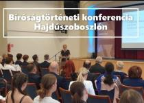 Embedded thumbnail for Bíróságtörténeti konferencia Hajdúszoboszlón