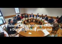 Embedded thumbnail for Szlovák delegáció ismerkedett a Digitális Bíróság projekttel