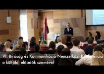 Embedded thumbnail for VI. Bíróság és Kommunikáció Nemzetközi Konferencia a külföldi előadók szemével