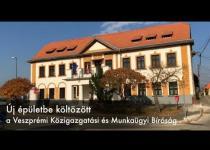 Embedded thumbnail for Új épületbe költözött a Veszprémi Közigazgatási és Munkaügyi Bíróság